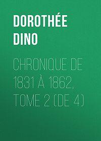 Dino Dorothée -Chronique de 1831 à 1862, Tome 2 (de 4)