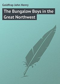 John Goldfrap -The Bungalow Boys in the Great Northwest