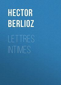 Hector Berlioz -Lettres intimes