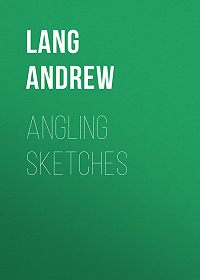 Andrew Lang -Angling Sketches