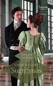 Sarah Mallory -Sugrįžimas