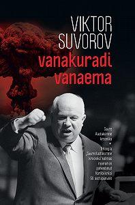 Viktor Suvorov -Vanakuradi vanaema