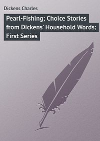 Charles Dickens -Pearl-Fishing; Choice Stories from Dickens' Household Words; First Series