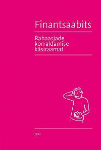 Finantsinspektsioon -Finantsaabits: Rahaasjade korraldamise käsiraamat
