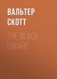Вальтер Скотт -The Black Dwarf