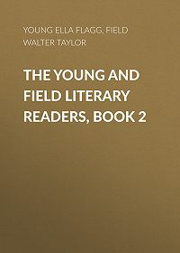 Walter Field -The Young and Field Literary Readers, Book 2