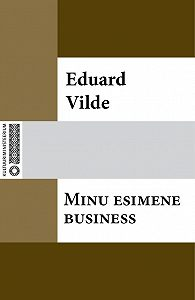 Eduard Vilde -Minu esimene business
