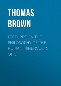 Thomas Brown -Lectures on the Philosophy of the Human Mind (Vol. 1 of 3)
