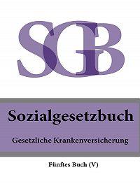Deutschland - Sozialgesetzbuch (SGB) Fünftes Buch (V) – Gesetzliche Krankenversicherung