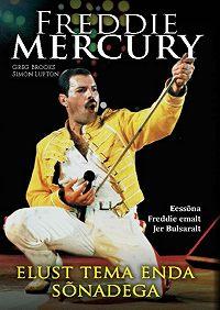 Greg Brooks -Freddie Mercury elust tema enda sõnadega