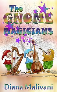 Diana Malivani - The Gnome Magicians