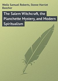 Harriet Stowe -The Salem Witchcraft, the Planchette Mystery, and Modern Spiritualism