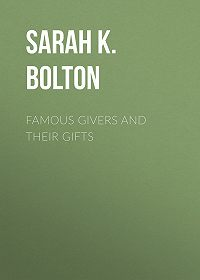 Sarah Bolton -Famous Givers and Their Gifts