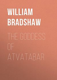 William Bradshaw -The Goddess of Atvatabar