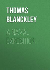 Thomas Blanckley -A Naval Expositior