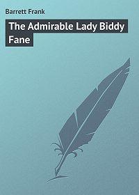 Frank Barrett -The Admirable Lady Biddy Fane