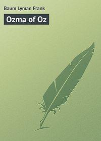 Lyman Baum -Ozma of Oz