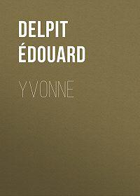 Édouard Delpit -Yvonne