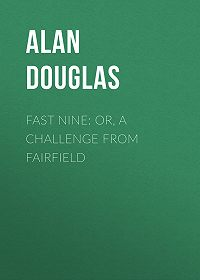 Alan Douglas -Fast Nine: or, A Challenge from Fairfield