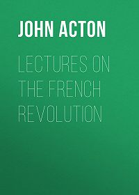 John Acton -Lectures on the French Revolution