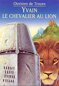 Кретьен де Труа -Ивэйн, или рыцарь со львом