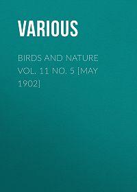 Various -Birds and Nature Vol. 11 No. 5 [May 1902]