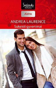 Andrea Laurence -Sukeisti gyvenimai