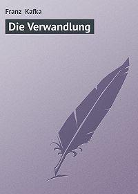 Franz Kafka -Die Verwandlung