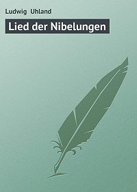 Ludwig Uhland -Lied der Nibelungen