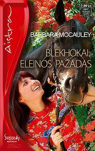 Barbara McCauley -Blekhokai: Eleinos pažadas