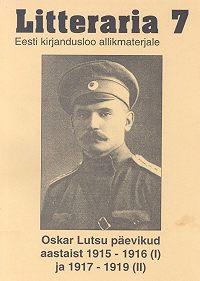 Oskar Luts -«Litteraria» sari. Oskar Lutsu päevikud aastaist 1915-1916 (I) ja 1917-1919 (II)