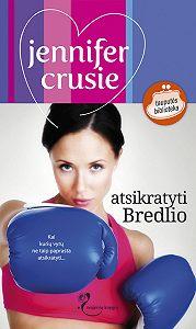 Jennifer Crusie -Atsikratyti Bredlio
