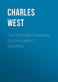 Charles West -The Mother's Manual of Children's Diseases