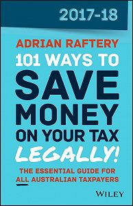 Adrian Raftery -101 Ways to Save Money on Your Tax – Legally! 2017-2018