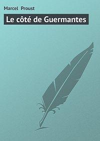 Marcel Proust -Le côté de Guermantes