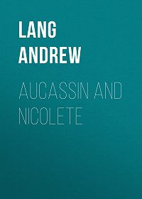 Andrew Lang -Aucassin and Nicolete