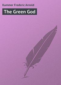 Frederic Kummer -The Green God