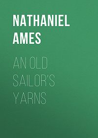 Nathaniel Ames -An Old Sailor's Yarns