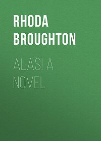 Rhoda Broughton -Alas! A Novel