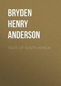 Henry Bryden -Tales of South Africa