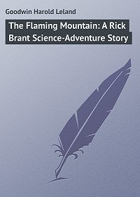 Harold Goodwin -The Flaming Mountain: A Rick Brant Science-Adventure Story