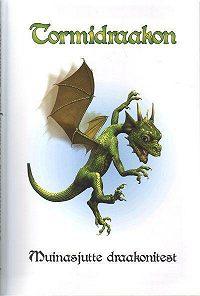 Rahvaluule - Tormidraakon. Muinasjutte draakonitest