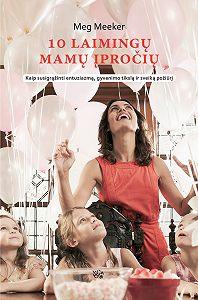 Margaret Meeker -10 laimingų mamų įpročių