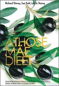 Lottie Storey -Athose mäe dieet. Vahemere maade toidud, mis aitavad kaotada kaalu, näida nooremana ja elada kauem