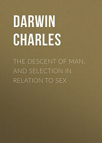 Чарльз Дарвин -The Descent of Man, and Selection in Relation to Sex