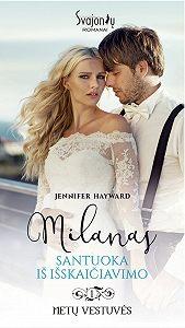 Jennifer Hayward -Milanas. Santuoka iš išskaičiavimo