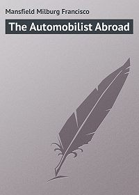 Milburg Mansfield -The Automobilist Abroad