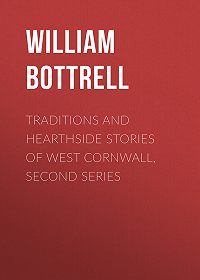 William Bottrell -Traditions and Hearthside Stories of West Cornwall, Second Series