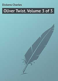 Charles Dickens -Oliver Twist. Volume 3 of 3