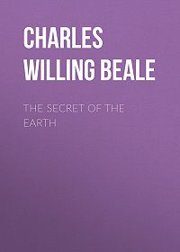 Charles Willing Beale -The Secret of the Earth